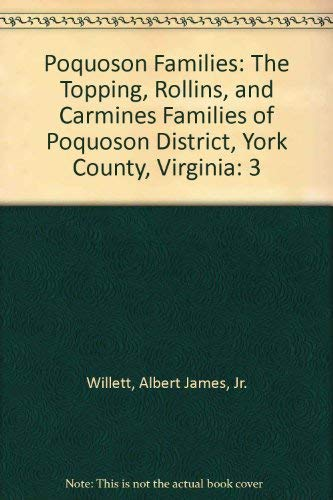 Poquoson Families: The Topping, Rollins, and Carmines Families of Poquoson District, York County, ...