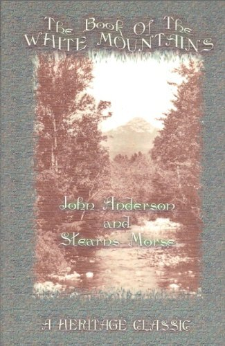 THE BOOK OF THE WHITE MOUNTAINS: John Anderson and Stearns Morse