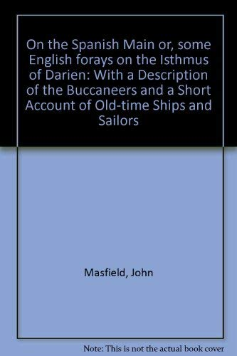 ON THE SPANISH MAIN OR, SOME ENGLISH FORAYS ON THE ISTHMUS OF DARIEN. With a description of the ...