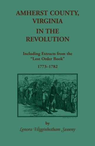 9780788422614: Amherst County, Virginia, In The Revolution : Including Extracts from the