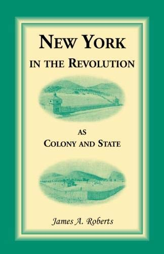 New York in the Revolution as Colony and State: James A. Roberts