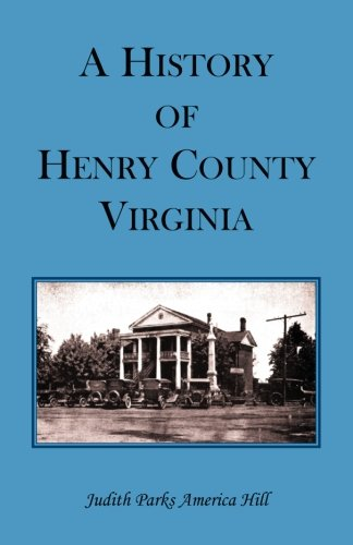 A History of Henry County, Virginia with: America Hill, Judith