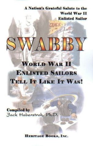 9780788423628: SWABBY: World War II Enlisted Sailors Tell It Like It Was.