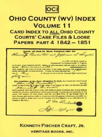 OHIO COUNTY (WEST VIRGINIA) INDEX, Volume 11: Card Index to all Ohio County Courts' Case Files...