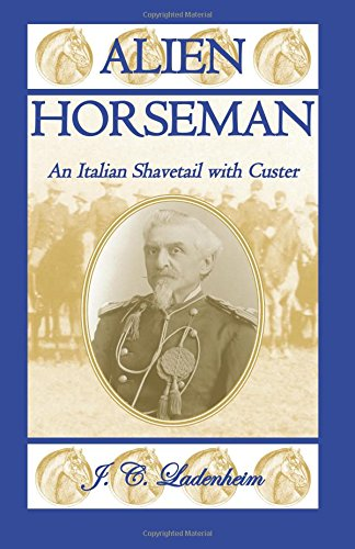 9780788423833: Alien Horseman: An Italian Shavetail with Custer