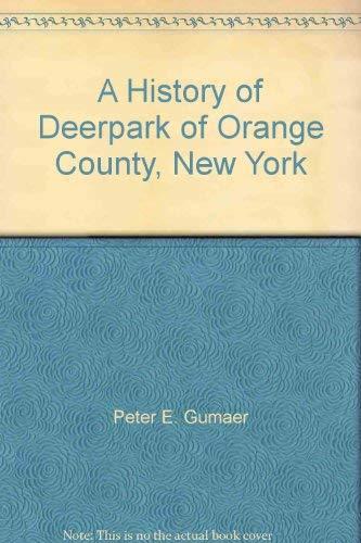 A History of Deerpark of Orange County, New York: Peter E. Gumaer