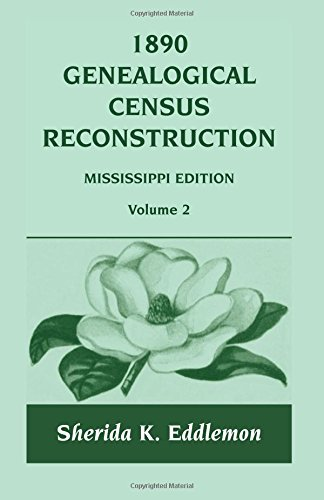9780788424533: 1890 Genealogical Census Reconstruction: Mississippi Edition, Vol. 2