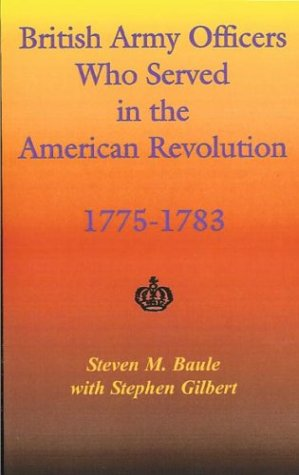 9780788424700: British Army Officers Who Served in the American Revolution, 1775-1783
