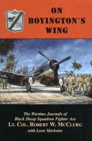 9780788424762: On Boyington's Wing: The Wartime Journals of Black Sheep Squadron Fighter Ace Lt. Col. Robert W. McClurg