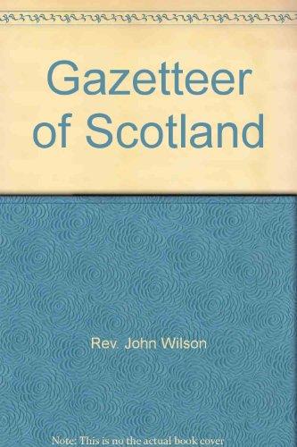 GAZETTEER OF SCOTLAND 1882: Wilson, Rev. John