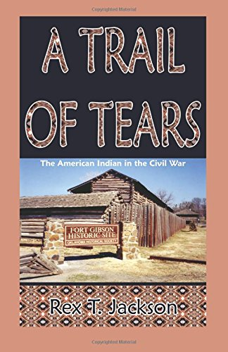 9780788425622: A Trail of Tears: The American Indian in the Civil War