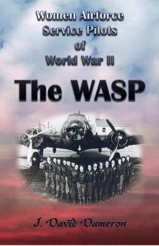 9780788425660: Women Airforce Service Pilots of World War II: The WASP
