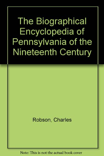 9780788426612: The Biographical Encyclopedia of Pennsylvania of the Nineteenth Century