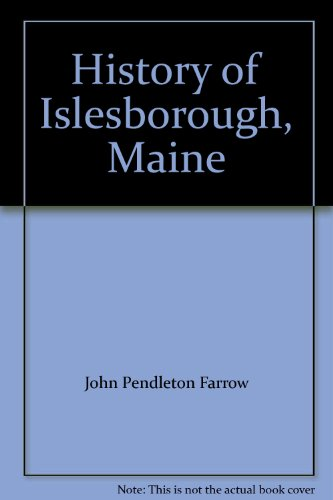 HISTORY OF ISLESBOROUGH, MAINE: Farrow, John Pendleton