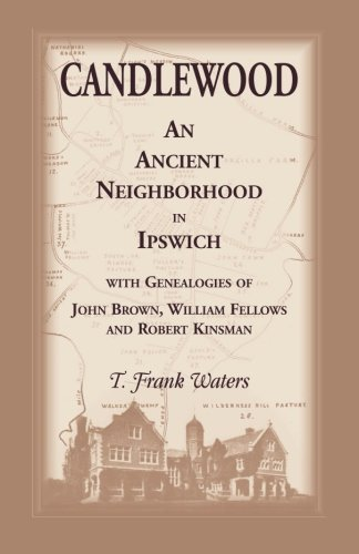 Candlewood an Ancient Neighborhood in Ipswich: T Frank Waters