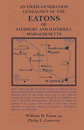 An Eight-Generation Genealogy of The Eatons of Salisbury and Haverhill, Massachusetts: Philip ...