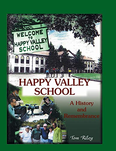 Happy Valley School: A History and Remembrance: Tom Riley