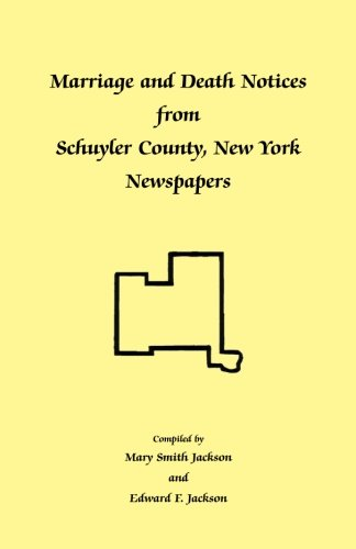9780788431739: Marriage and Death Notices from Schuyler County, New York Newspapers