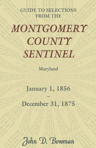 9780788431814: Guide to Selections from the Montgomery County Sentinel, Maryland, January 1, 1856 - December 31, 1875