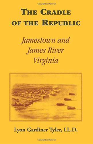 9780788432224: The Cradle of the Republic: Jamestown and James River