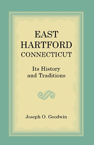 East Hartford: Its History and Traditions: Joseph O. Goodwin