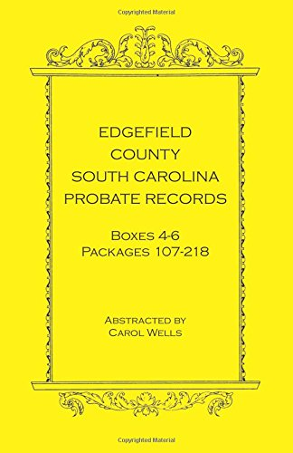 9780788435812: Edgefield County, South Carolina Probate Records Boxes Four Through Six: , Packages 107 - 218