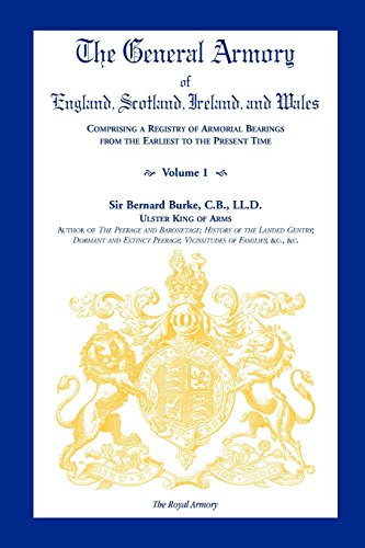 9780788437199: The General Armory of England, Scotland, Ireland, and Wales, Comprising a Registry of Armorial Bearings from the Earliest to the Present Time, Volume