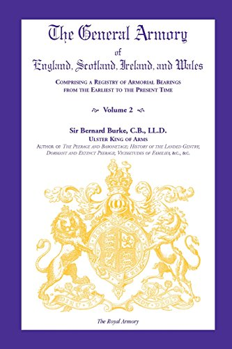 9780788437205: The General Armory of England, Scotland, Ireland, and Wales, Comprising a Registry of Armorial Bearings from the Earliest to the Present Time, Volume 2