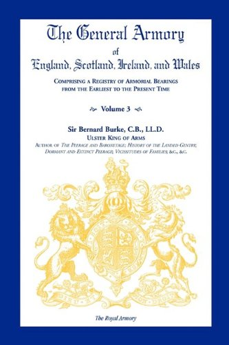 9780788437212: The General Armory of England, Scotland, Ireland, and Wales, Comprising a Registry of Armorial Bearings from the Earliest to the Present Time, VOLUME 3 ONLY
