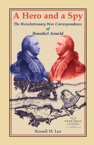 9780788438110: A Hero and A Spy: The Revolutionary War Correspondence of Benedict Arnold