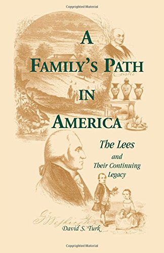 A Family?s Path in America: The Lees and Their Continuing Legacy: David S. Turk
