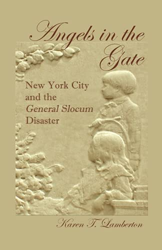 9780788438271: Angels in the Gate: New York City and the General Slocum Disaster