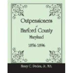 9780788440007: Outpensioners of Harford County, Maryland, 1856-1896