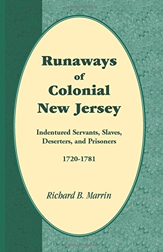 9780788440014: Runaways of Colonial New Jersey: Indentured Servants, Slaves, Deserters, and Prisoners, 1720-1781