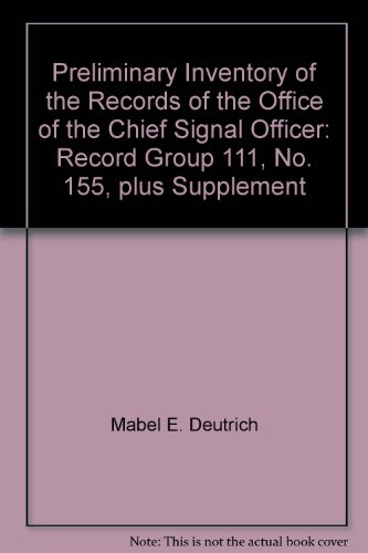 Preliminary Inventory of the Records of the Office of the Chief Signal Officer: Record Group 111, ...
