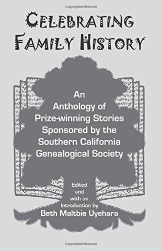Celebrating Family History: An Anthology of Prize-winning: Beth Maltbie Uyehara