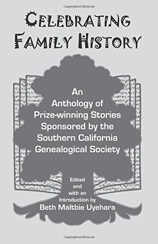 9780788440847: Celebrating Family History: An Anthology of Prize-winning Stories Sponsored By the Southern California Genealogical Society