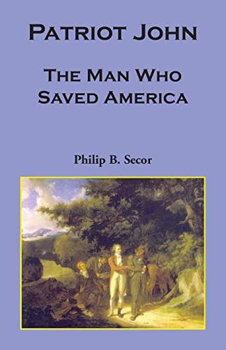 9780788440885: Patriot John: , The Man Who Saved America