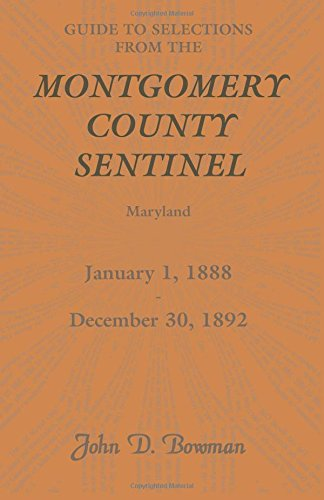 9780788440991: Guide to Selections from the Montgomery County Sentinel: , Maryland, January 1, 1888 - December 30, 1892