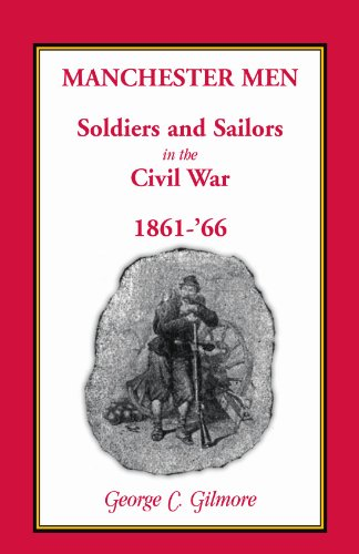 Manchester Men; Soldiers and Sailors in the Civil War, 1861- 66: George C. Gilmore