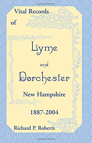 9780788441196: Vital Records of Lyme and Dorchester, New Hampshire, 1887-2004