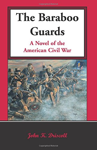9780788441226: The Baraboo Guards: A Novel of the American Civil War