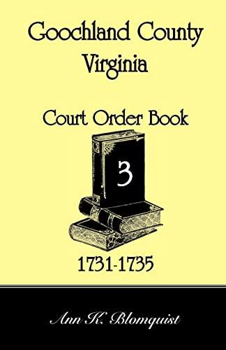 9780788441233: Goochland County, Virginia Court Order Book 3: , 1731-1735