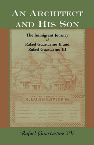 9780788441431: An Architect and His Son: The Immigrant Journey of Rafael Guastavino II and Rafael Guastavino III