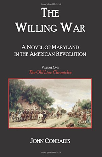 Willing War. A Novel of Maryland in the American Revolution.