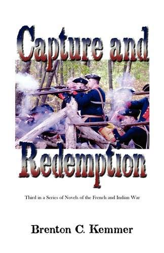 9780788444524: Capture and Redemption: Third in a Series of Novels of the French and Indian War
