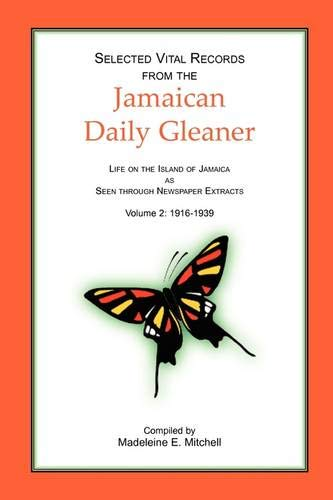 9780788445835: Selected Vital Records from the Jamaican Daily Gleaner: Life on the Island of Jamaica as seen through Newspaper Extracts, Volume 2: 1916-1939