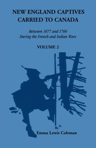 9780788445903: New England Captives Carried to Canada Between 1677 and 1760 During the French and Indian Wars: Volume 2 ONLY