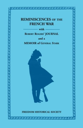 9780788446573: Reminiscences of the French War With Robert Rogers' Journal and a Memoir of General Stark