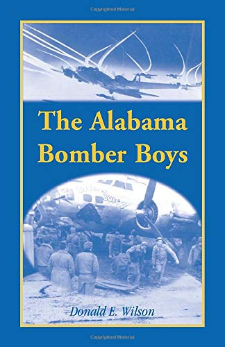 9780788446825: The Alabama Bomber Boys: Unlocking Memories of Alabamians Who Bombed the Third Reich